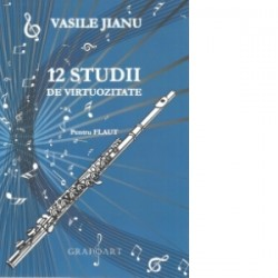 12 Studii de virtuozitate. Pentru Flaut - Vasile Jianu