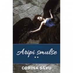Aripi smulse (volumul 2) - Corina Savu