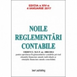 Noile reglementari contabile A4 (29,4cmX20,9cm) - editia a XIV-a - 4 ianuarie 2017 -