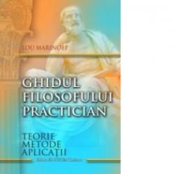 Ghidul filosofului practician - Lou Marinoff