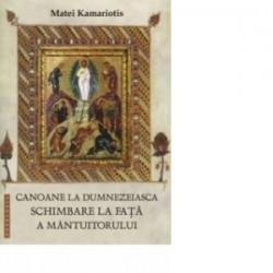 Canoane la dumnezeiasca Schimbare la Fata a Mantuitorului - Kamariotis, Matei