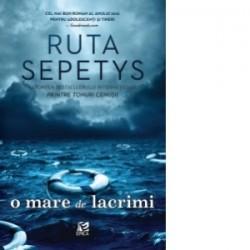 O mare de lacrimi - Ruta Sepetys