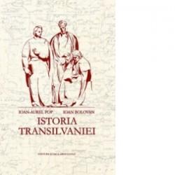 Istoria Transilvaniei - Ioan-Aurel Pop, Ioan Bolovan