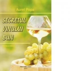 Secretul vinului bun. Editia a II-a - Aurel Popa