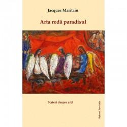 Arta redă paradisul - Jacques Maritain