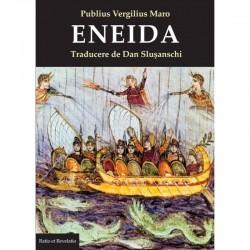Eneida - Publius Vergilius Maro (trad. Dan Slusanschi)