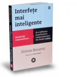 Interfete mai inteligente - Modalitati surprinzatoare de a influenta si perfectiona comportamentul din mediul online - Shlomo B