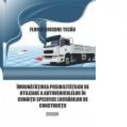Imbunatatirea posibilitatilor de utilizare a autovehiculelor in conditii specifice lucrarilor de constructii - Florin Grigore T
