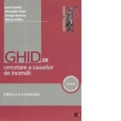 Ghid practic de cercetare a cauzelor de incendii. Editia a II-a revizuita - George Sorescu, Gheorghe Popa, Simion Dolha, Sorin