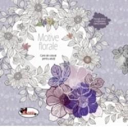 Motive florale. Carte de colorat pentru adulti -
