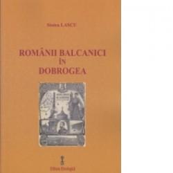 Romanii balcanici in Dobrogea - Stoica Lascu
