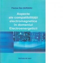 Aspecte ale compatibilitatii electromagnetice in domeniul Electroenergeticii - Surianu Flavius Dan