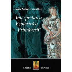 """Interpretarea ezoterică a """"Primăverii"""" - Jorge Angel Livraga Rizzi"""