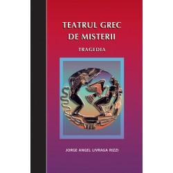 Teatrul grec de Misterii. Tragedia - Jorge Angel Livraga Rizzi
