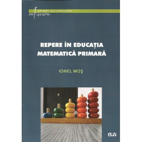 Repere in educatia matematica primara - Ionel Mos