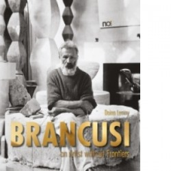 Brancusi - an Artist without Frontiers - Doina Lemny