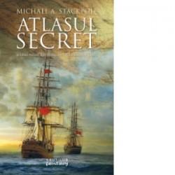 Atlasul secret (Trilogia Marile Descoperiri, partea I) - Michael A. Stackpole