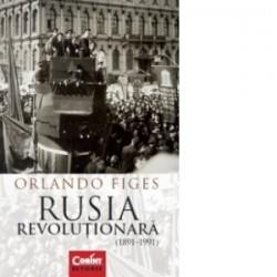 Rusia revolutionara (1891-1991) - Orlando Figes