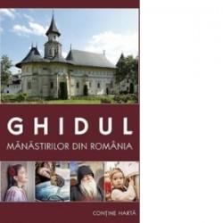 Ghidul manastirilor din Romania editie 2016 (contine harta) -