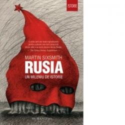 Rusia - Un mileniu de istorie - Martin Sixsmith