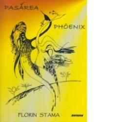 Pasarea Phoenix - Florin Stama