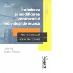 Incheierea si modificarea contractului individual de munca in jurisprudenta Curtii de Apel Bucuresti, 2014-2016. Practica judic