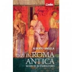 O zi in Roma antica. Secrete si curiozitati - Alberto Angela