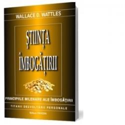 Stiinta imbogatirii - Wallace D. Wattles