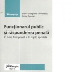 Functionarul public si raspunderea penala in noul Cod penal si in legile speciale - Elena-Giorgiana Simionescu