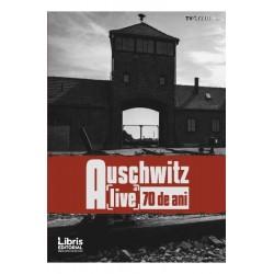Auschwitz. Alive 70 de ani - Romeo Couti