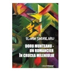 Doru Munteanu - Un romancier in crucea mileniului - Florin Sindrilaru