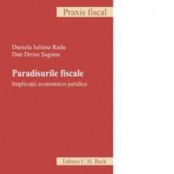 Paradisurile fiscale - implicatii economico-juridice - Dan Drosu Saguna, Daniela Iuliana Radu