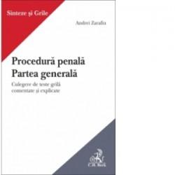 Procedura penala. Partea generala. Culegere de teste grila comentate si explicate - Andrei Zarafiu