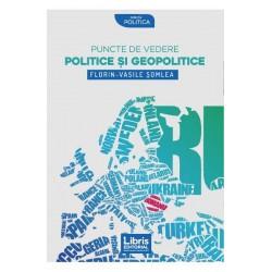 Puncte de vedere politice si geopolitice - Florin-Vasile Somlea