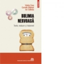 Bulimia nervoasa. Teorie, evaluare si tratament - Ion Dafinoiu, Violeta Enea, Cornelia Mairean