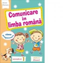 Comunicare in limba romana pentru clasa pregatitoare. Caiet de lucru. Semestrul I (editie 2016) - Arina Damian
