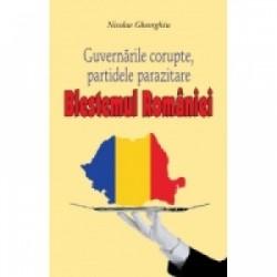 Blestemul Romaniei - Guvernarile corupte, partidele parazitare - Nicolae Gheorghiu