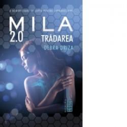 Tradarea (Seria Mila 2.0, partea a II-a) - Debra Driza