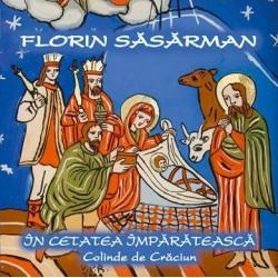 CD Florin Sasarman - In cetatea imparateasca - Colinde de Craciun