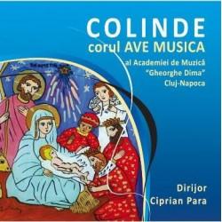 CD Corul Ave Musica - Colinde - Dirijor Ciprian Para