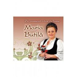 CD Maria Butila - Zic oamenii ca-s de lume