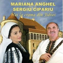 CD Mariana Anghel si Sergiu Cipariu - Hai la crama din Jidvei