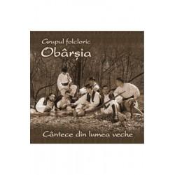 CD Grupul Folcloric Obarsia - Cantece din lumea veche