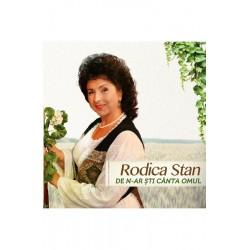 CD Rodica Stan - De n-ar sti canta omul