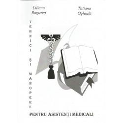 Tehnici si manopere pentru asistenti medicali - Liliana Rogozea, Tatiana Oglinda