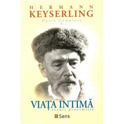 Viaţa intimă: eseuri proximiste (Opere Complete vol. 2) - Hermann Keyserling