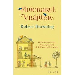 Fluierarul Vrajitor - Robert Browning