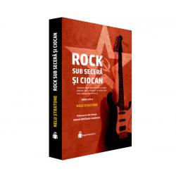 Istoria ROCKului Romanesc Vol I: Rock sub secera si ciocan - Nelu Stratone