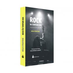 Istoria ROCKului Romanesc Vol II: Rock in timpuri noi - Nelu Stratone
