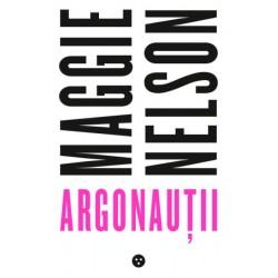 Argonauții - Maggie Nelson